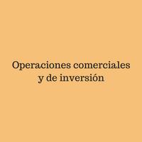 Operaciones comerciales y de inversión